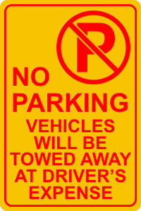 NO PARKING VEHICLES WILL BE TOWED AWAY AT DRIVER'S EXPENSE