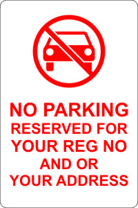 Parking Reserved For Your Reg Number And Or Address Rigid Sign Board